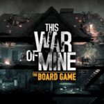 This War of Mine de Awaken Realms – VF – Livraison vague 2 VF nov. 2017
