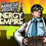 The Manhattan Project : Energy Empire – Par Minion Games