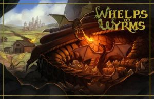 whelps to wyrm