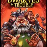 dwarves in trouble