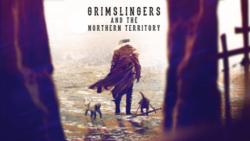 Grimslingers - Northern Territory