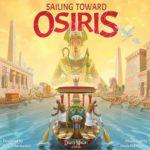 Jeu Sailing Toward Osiris - Kickstarter Sailing Toward Osiris - KS Daily Magic Games