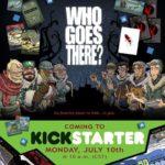 Who Goes There – par Certifiable Studios – livraison août 2018