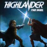 Highlander The Duel – livraison février 2018