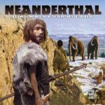 Neanderthal et Greenland – par Sierra Madre Games