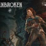 Unbroken – par Altema Games – livraison septembre 2019