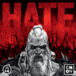 Jeu HATE - Kickstarter HATE de CMON - KS Cool MIni Or Not - Lang - Smith - McVey