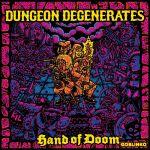 Dungeon Degenerates: Hand of Doom 2nd print – livraison octobre 2018