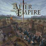 After The Empire – par Grey Fox Games – fin du reboot le 26 septembre