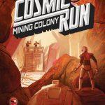 Cosmic Run : Mining Colony – par Doctor Finn – fin le 29 avril