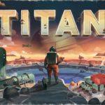 Titan – par Holy Grail Games – fin le 8 octobre
