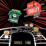 Trial By Trolley – Cyanide And Happiness  – fin le 8 Août