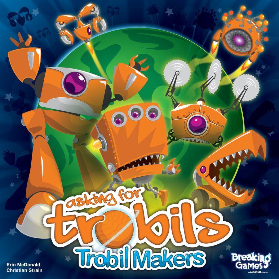jeu Asking for Trobils Trobil Makers et Companions par Breaking Games
