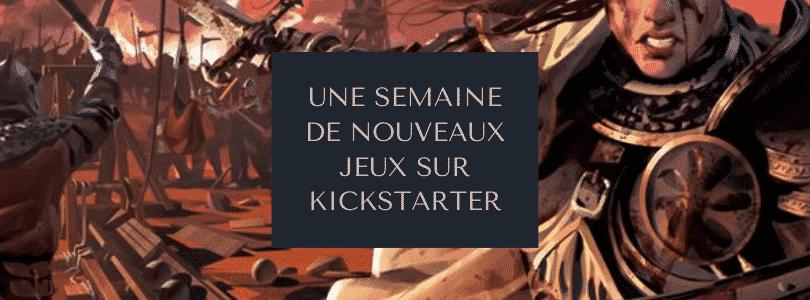 Une semaine sur Kickstarter #31 du 28 avril 2021